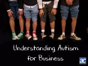 Understanding Autism for Business